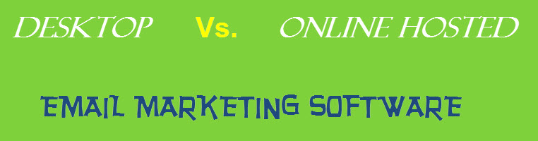 Choosing the best email marketing software: desktop vs online